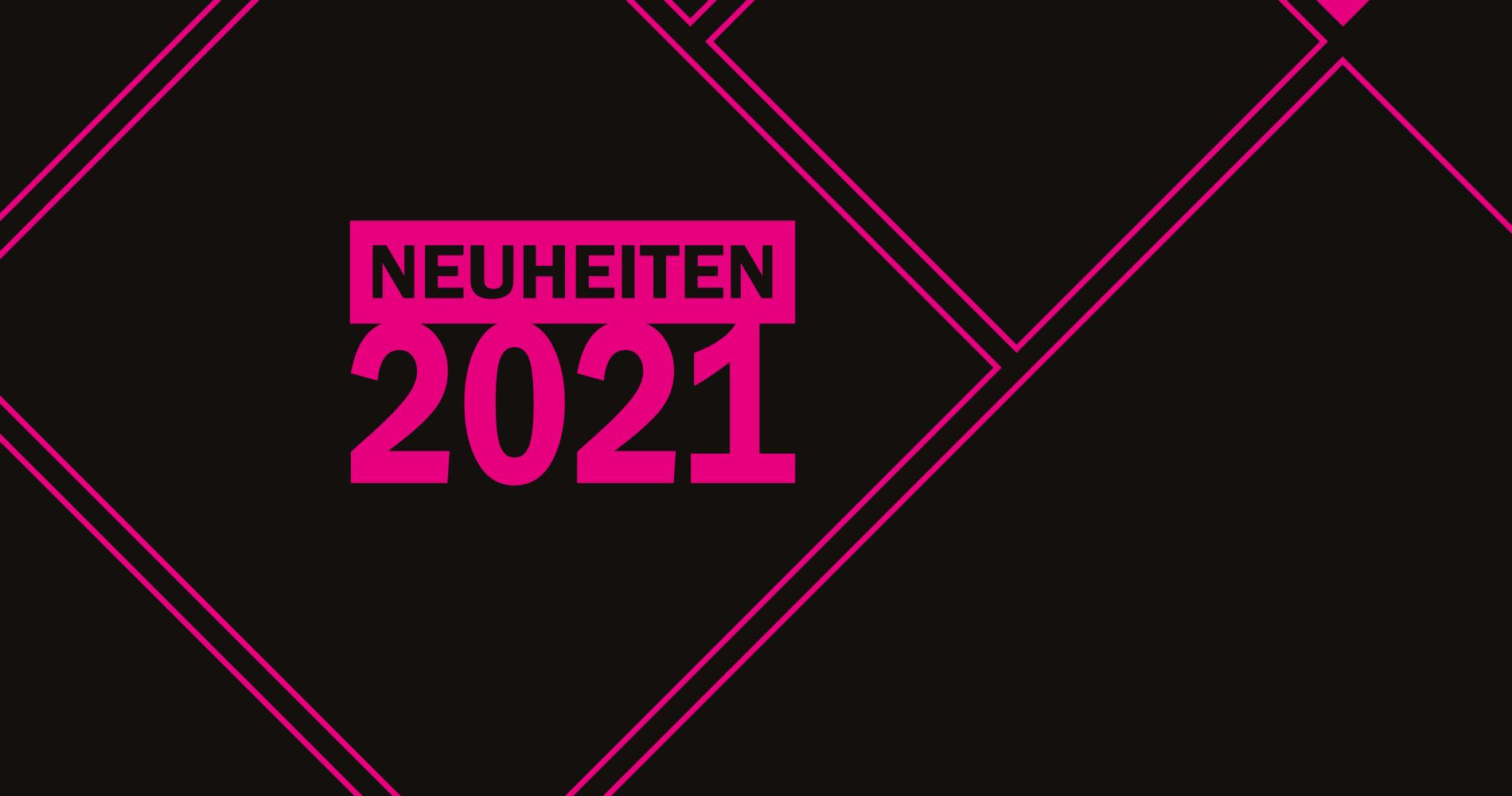 NEUHEITEN-VIDEO 2021 - HIER KLICKEN